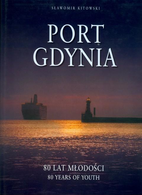 Port Gdynia : 80 lat młodości