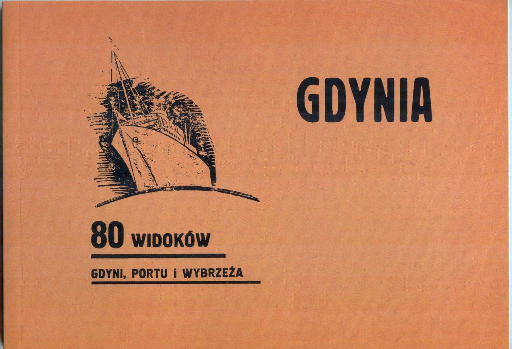 Gdynia: 80 widoków Gdyni, Portu i  Wybrzeża.