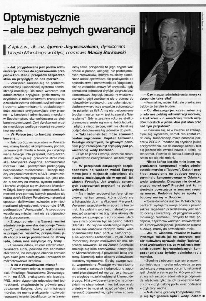 Optymistycznie - ale bez pełnych gwarancji ; rozmowa z Igorem Jagniszczakiem, dyrektorem Urzędu Morskiego w GdyniNamiary na Morze i Handel: dwutygodnik menedżerów transportu, handlu i przemysłu morskiego