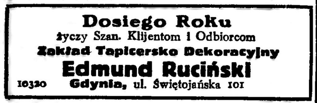 Dosiego Roku życzy Szan. Klientom i Odbiorcom Zakład Tapicersko-Dekoracyjny Edmund Ruciński, Gdynia, ul. Świętojańska 101
