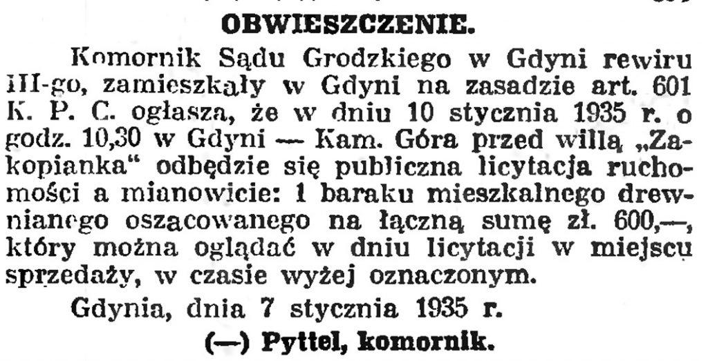OBWIESZCZENIE Komornik Sądu Grodzkiego w Gdyni rewiru III-go, zamieszkały w Gdyni na zasadzie art. 601 K. P. C. ogłasza, że w dniu 10 stycznia 1935 r. o godz. 10.30 ......