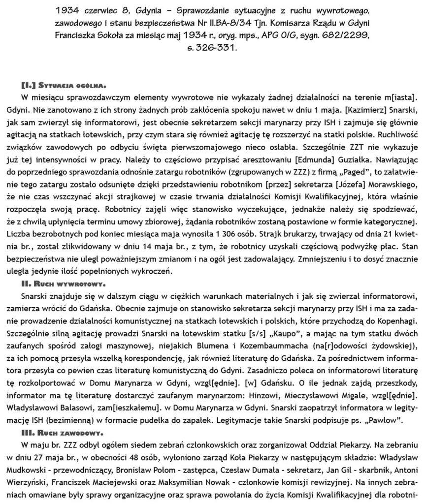 1934 czerwiec 8, Gdynia – Sprawozdanie sytuacyjne z ruchu wywrotowego, zawodowego i stanu bezpieczeństwa Nr II.BA-8/34 Tjn. Komisarza Rządu w Gdyni Franciszka Sokoła za miesiąc maj 1934 r., oryg. mps., APG O/G, sygn. 682/2299, s. 326-331.
