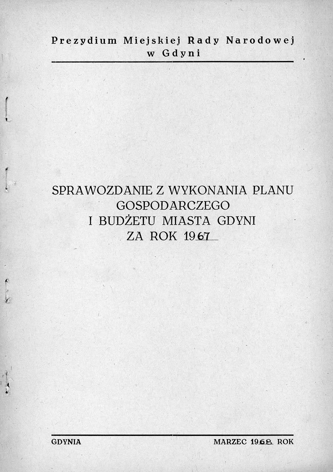 Sprawozdanie z wykonania planu gospodarczego i Budżetu Miasta Gdyni za rok 1967