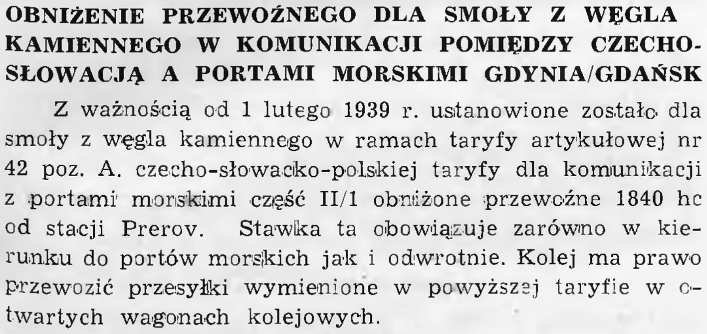 Obniżenie przewoźnego dla smoły z węgla kamiennego w komunikacji pomiędzy Czechosłowacją a portami morskimi Gdynia/Gdańsk // Wiadomości Portowe. - 1939, nr 1/2, s. 13