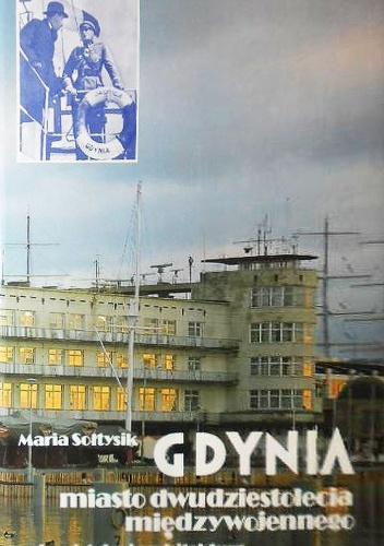 Gdynia - miasto dwudziestolecia międzywojennego