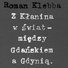 Z Kłanina w świat między Gdańskiem a Gdynią