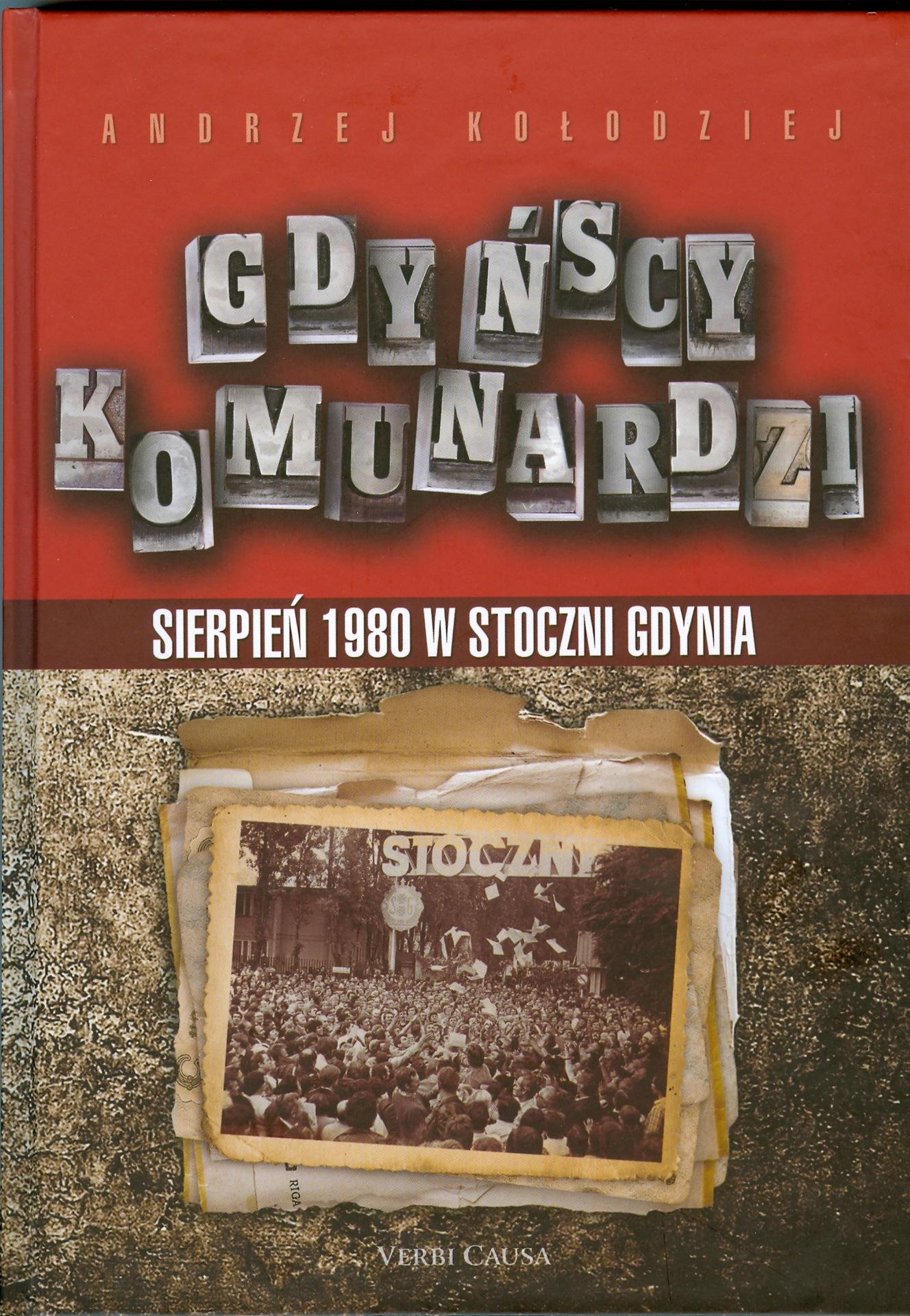 Gdyńscy komunardzi: sierpień 1980 roku w stoczni Gdynia