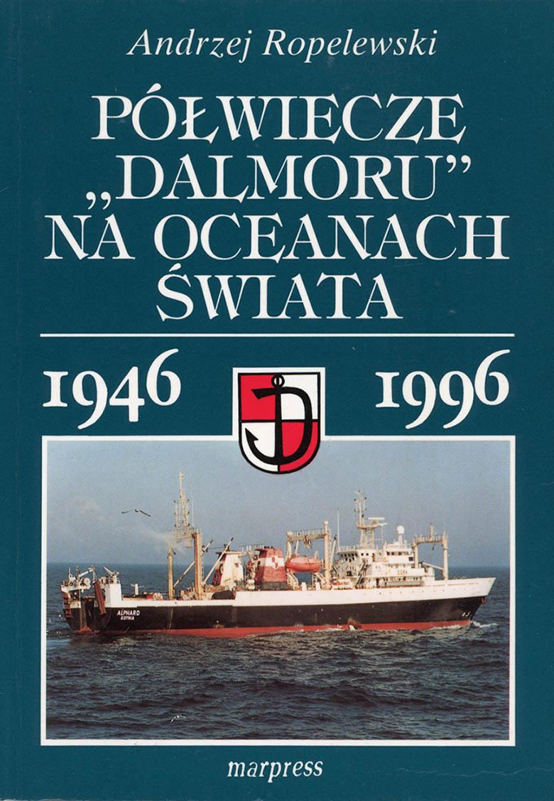 """Półwiecze """"Dalmoru"""" na oceanach świata"""