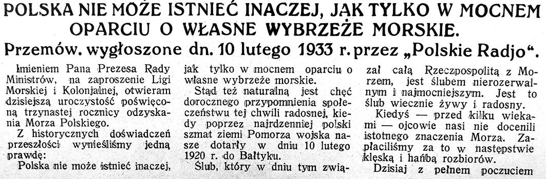 Polska nie może istnieć inaczej, jak tylko w mocnem oparciu o własne wybrzeże morskie. Przemów. wygłoszone dn. 10 lutego 1933 r. przez