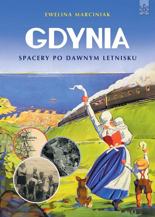Eweliny Marciniak pt. GDYNIA, SPACERY PO DAWNYM LETNISKU
