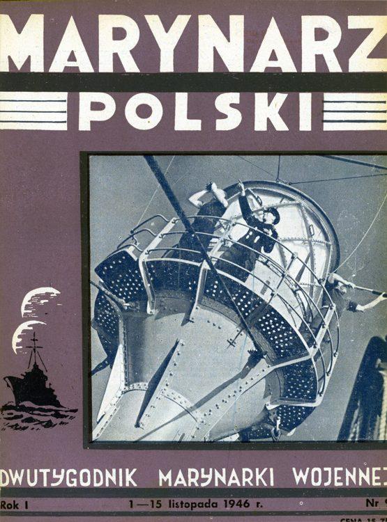 Marynarz Polski : miesięcznik Marynarki Wojennej. - Gdynia : Zarząd Pol.- Wych. Marynarki Wojennej, 1946, 1 - 15 listopad