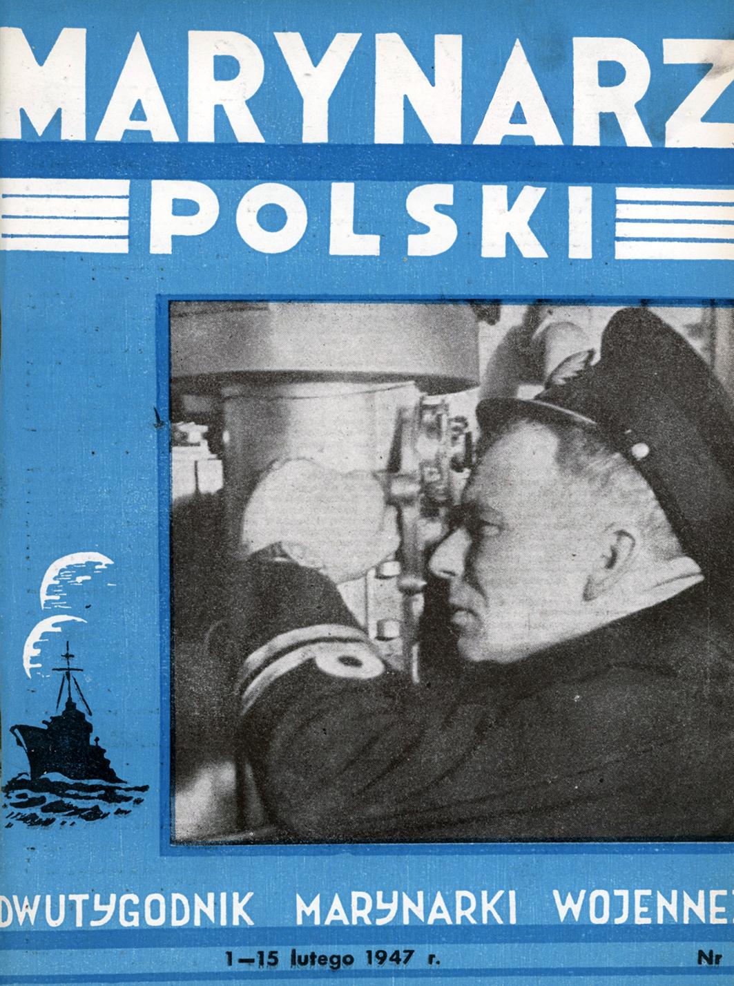 Marynarz Polski : miesięcznik Marynarki Wojennej. - Gdynia : Zarząd Pol.- Wych. Marynarki Wojennej, 1947, 16 - 311- 15 luty