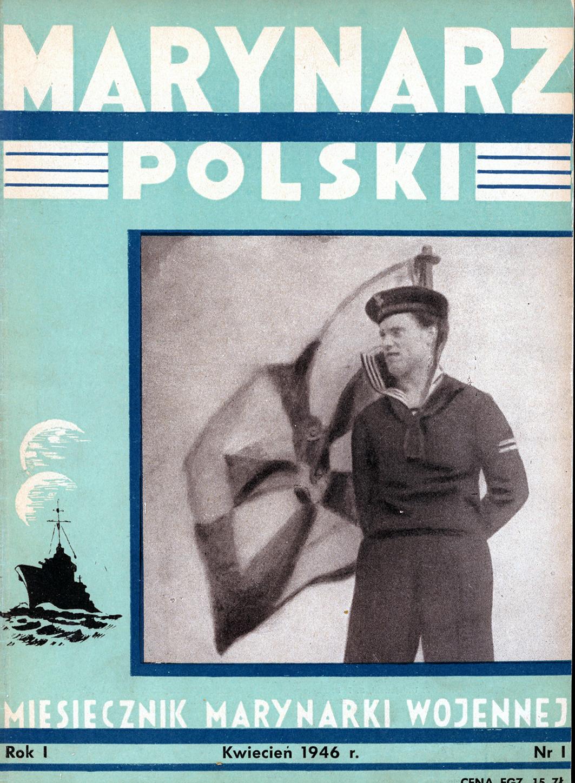 Marynarz Polski : miesięcznik Marynarki Wojennej. - Gdynia : Zarząd Pol.- Wych. Marynarki Wojennej, 1946