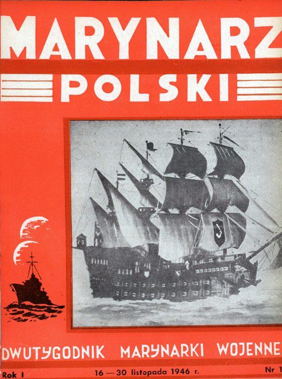Marynarz Polski : miesięcznik Marynarki Wojennej. - Gdynia : Zarząd Pol.- Wych. Marynarki Wojennej, 1946, 15 - 31 listopad
