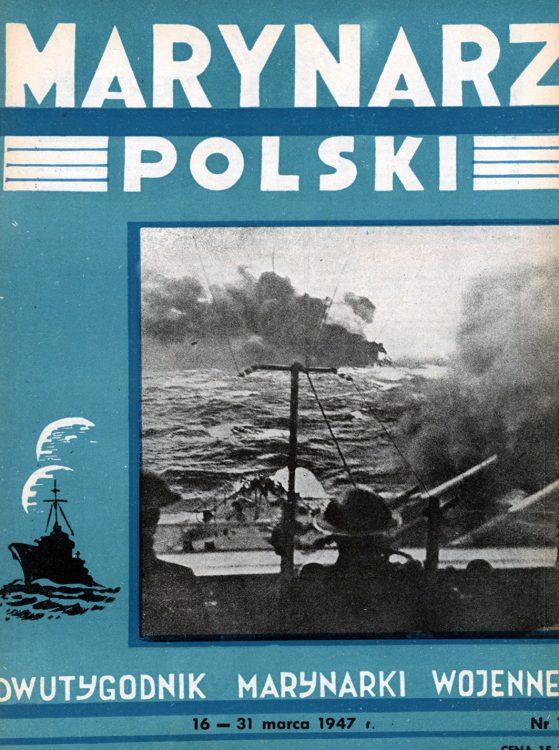 Marynarz Polski : miesięcznik Marynarki Wojennej. - Gdynia : Zarząd Pol.- Wych. Marynarki Wojennej, 1947, 16 - 31 marca