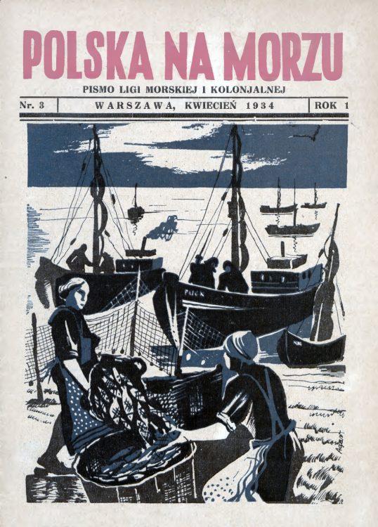 Polska na Morzu : pismo Ligi Morskiej i Kolonjalnej. - Liga Morska i Kolonialna, 1934, nr 3
