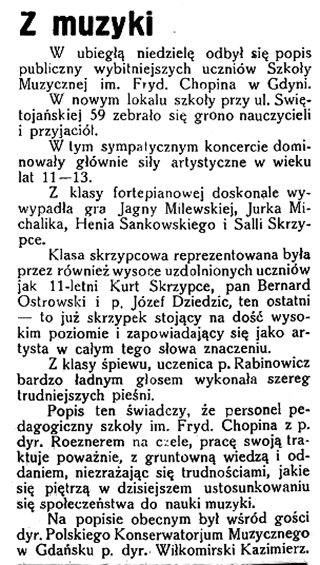 Z muzyki [popis publiczny wybitniejszych uczniów Szkoły Muzycznej im. Fryd. Chopina] // Latarnia Morska. - 1934, nr 46, s. 7