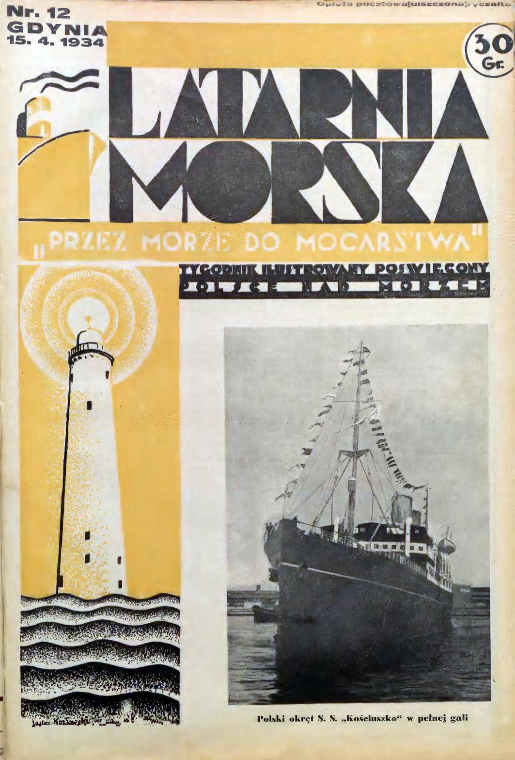 """Latarnia Morska: tygodnik ilustrowany poświęcony Polsce nad morzem. - Gdynia : Balto Polak"""" - Zakłady Graficzne i Wydawnicze, 1934, nr 12"""
