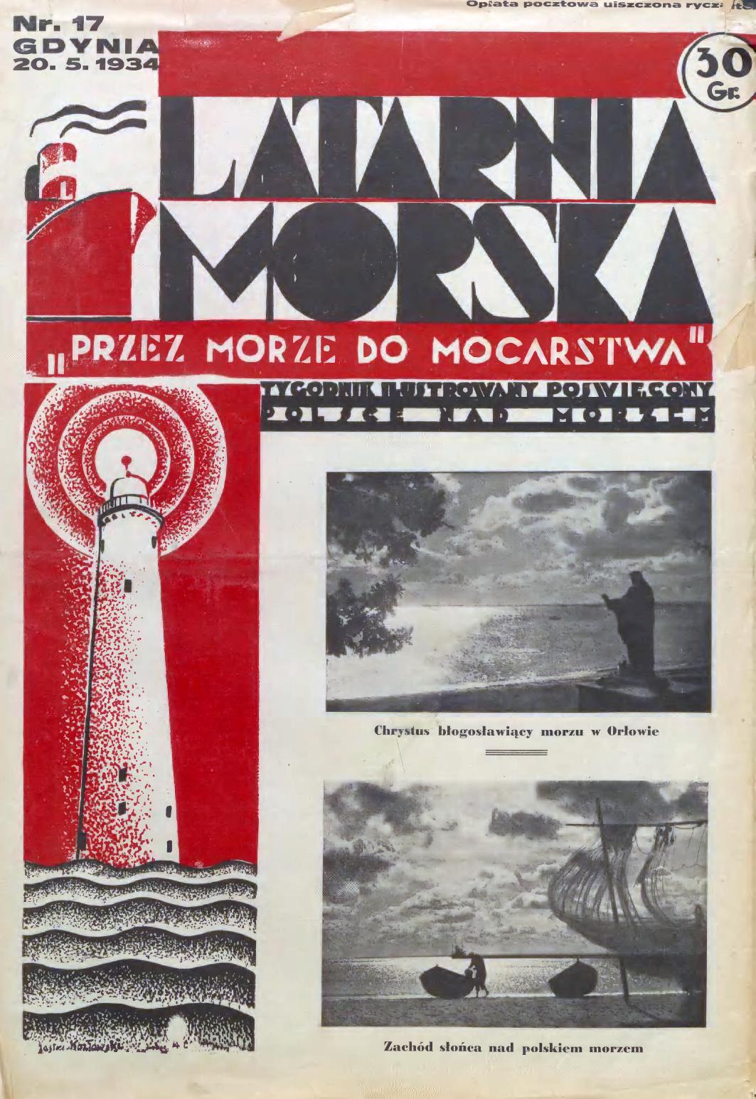 Latarnia Morska: tygodnik ilustrowany poświęcony Polsce nad morzem. – Gdynia : Balto Polak – Zakłady Graficzne i Wydawnicze, 1934, nr 17