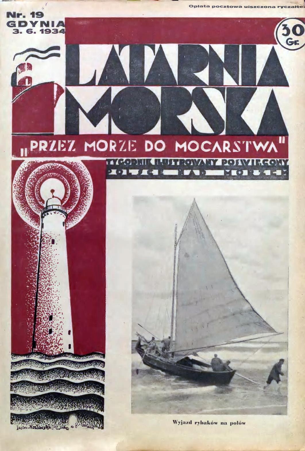 Latarnia Morska: tygodnik ilustrowany poświęcony Polsce nad morzem. – Gdynia : Balto Polak – Zakłady Graficzne i Wydawnicze, 1934, nr 19