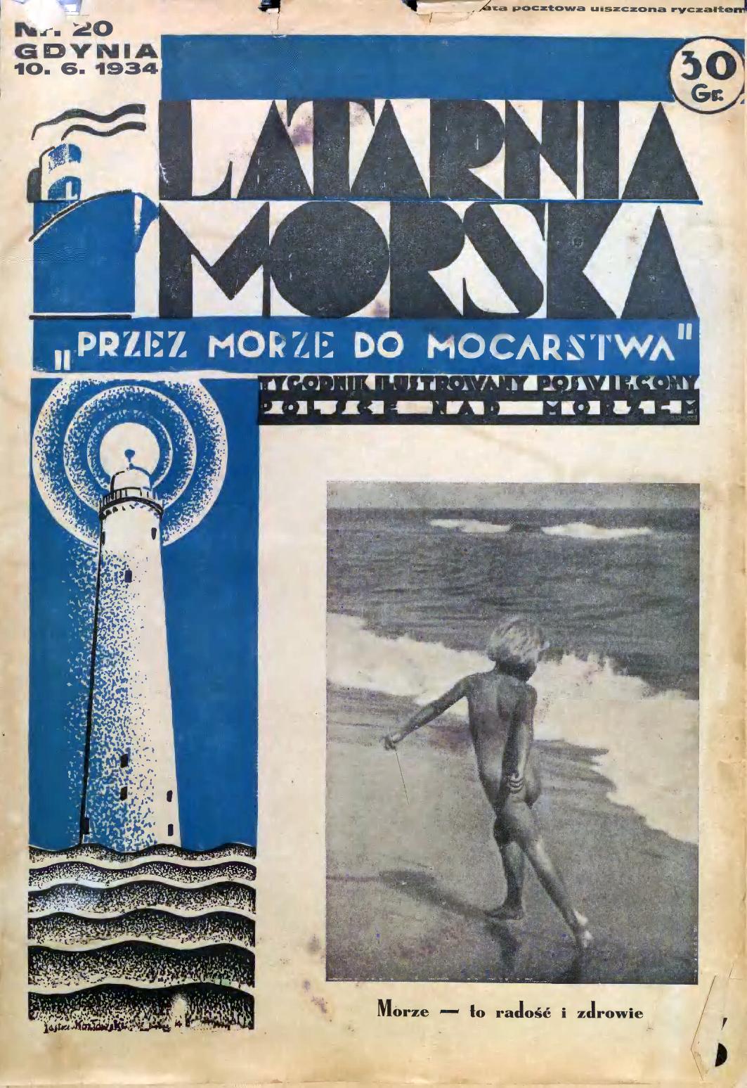 Latarnia Morska: tygodnik ilustrowany poświęcony Polsce nad morzem. – Gdynia : Balto Polak – Zakłady Graficzne i Wydawnicze, 1934, nr 20