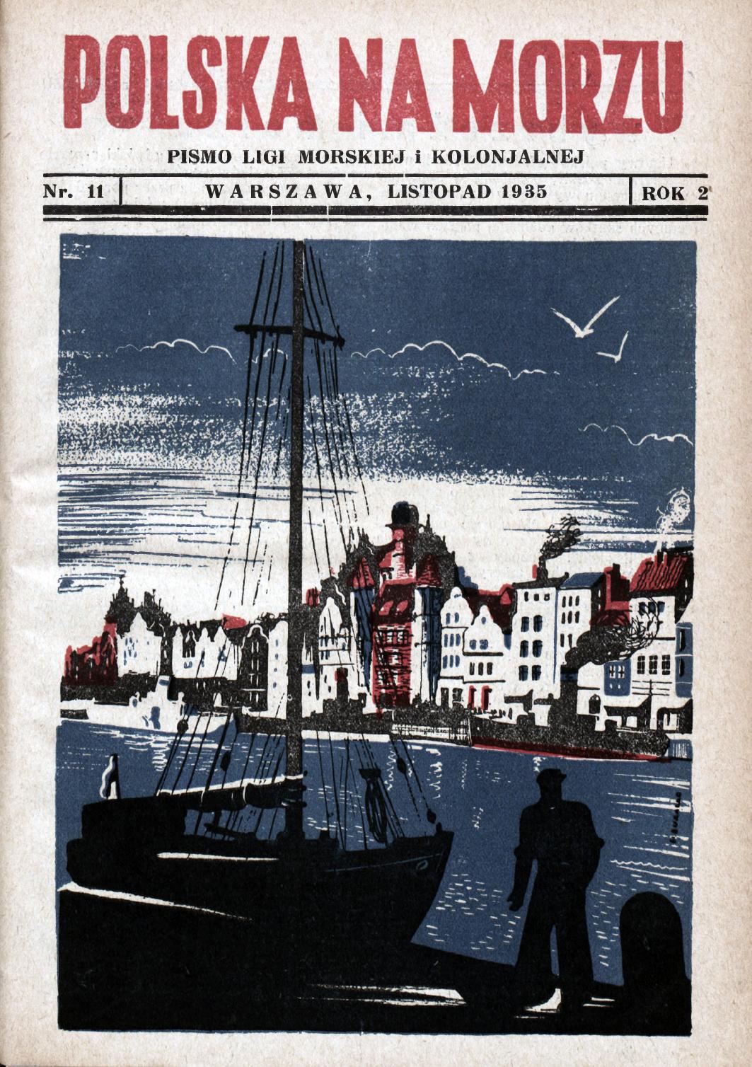 Polska na Morzu : pismo Ligi Morskiej i Kolonjalnej. - Liga Morska i Kolonialna, 1935, nr 11