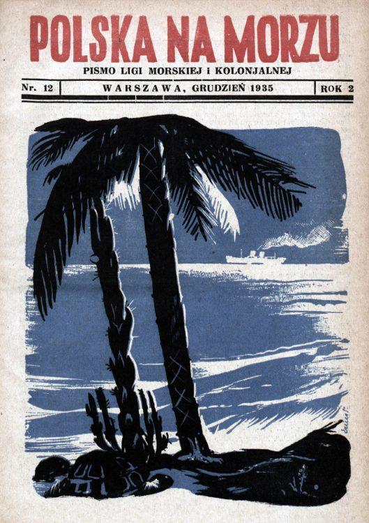 Polska na Morzu : pismo Ligi Morskiej i Kolonjalnej. - Liga Morska i Kolonialna, 1935, nr 12