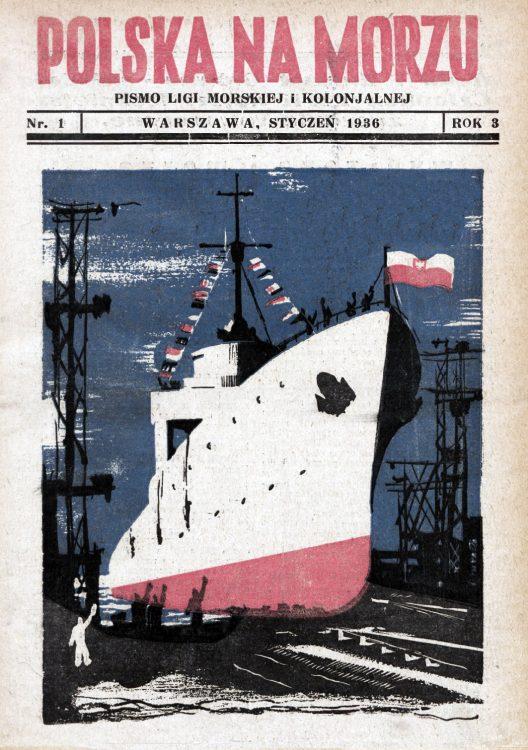 Polska na Morzu : pismo Ligi Morskiej i Kolonjalnej. - Liga Morska i Kolonjalna, 1936, nr 1