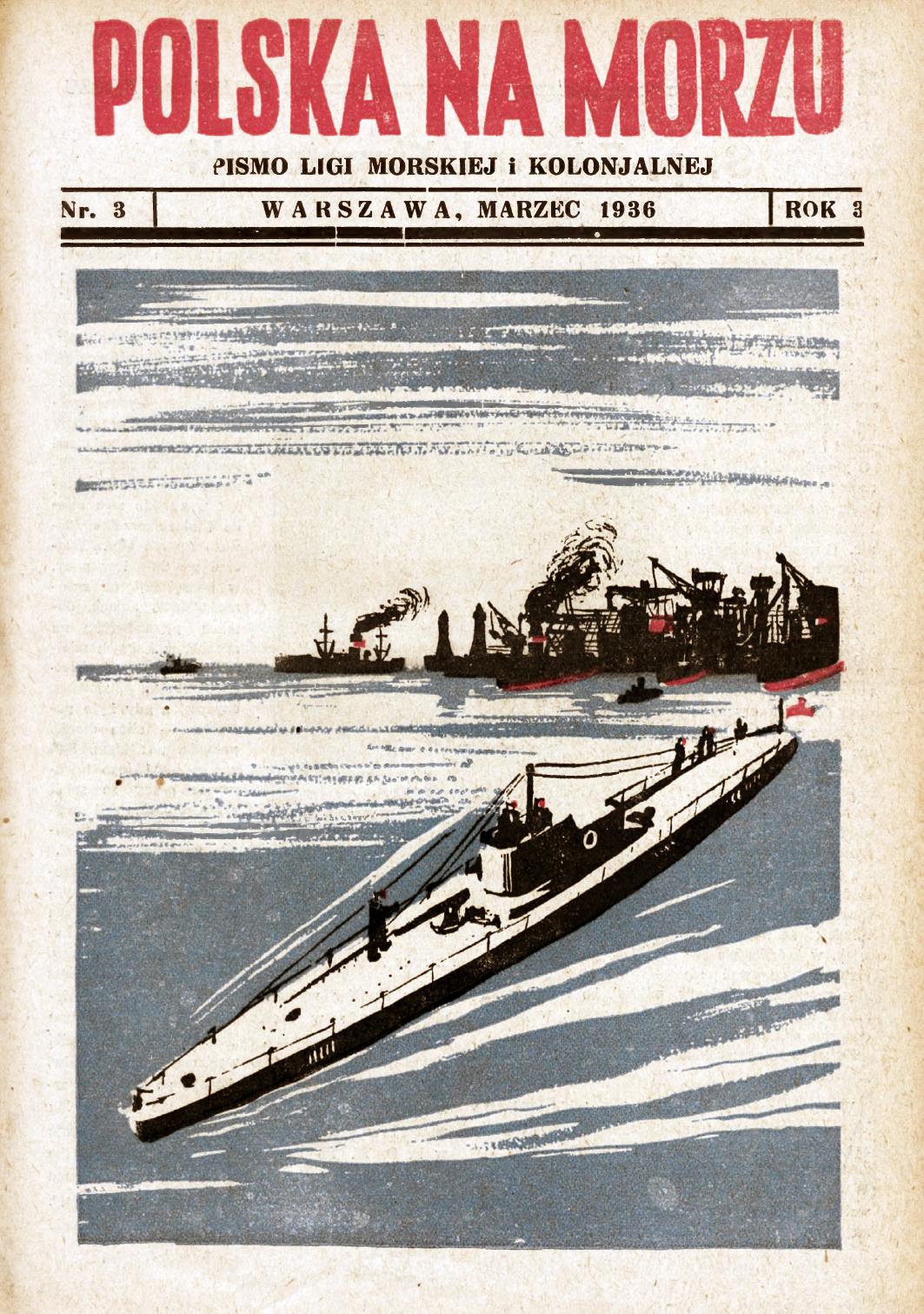 Polska na Morzu : pismo Ligi Morskiej i Kolonjalnej. - Liga Morska i Kolonjalna, 1936, nr 3