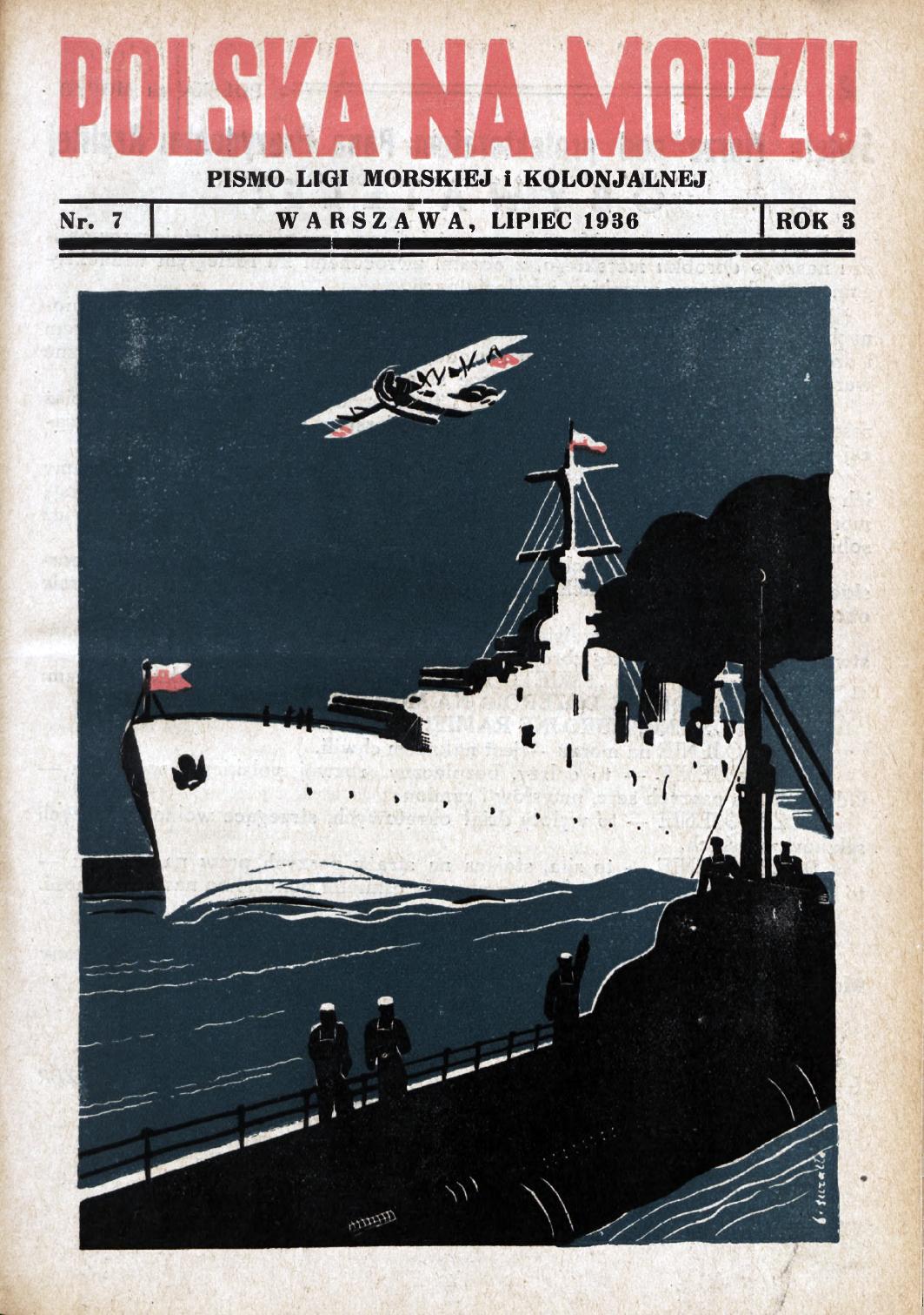 Polska na Morzu : pismo Ligi Morskiej i Kolonjalnej. - Liga Morska i Kolonjalna, 1936, nr 7