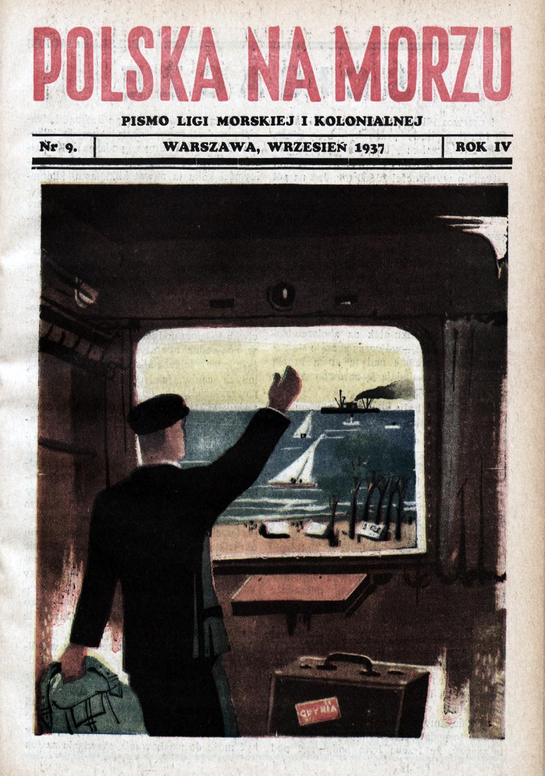 Polska na Morzu : pismo Ligi Morskiej i Kolonjalnej. - Liga Morska i Kolonjalna, 1937, nr 9