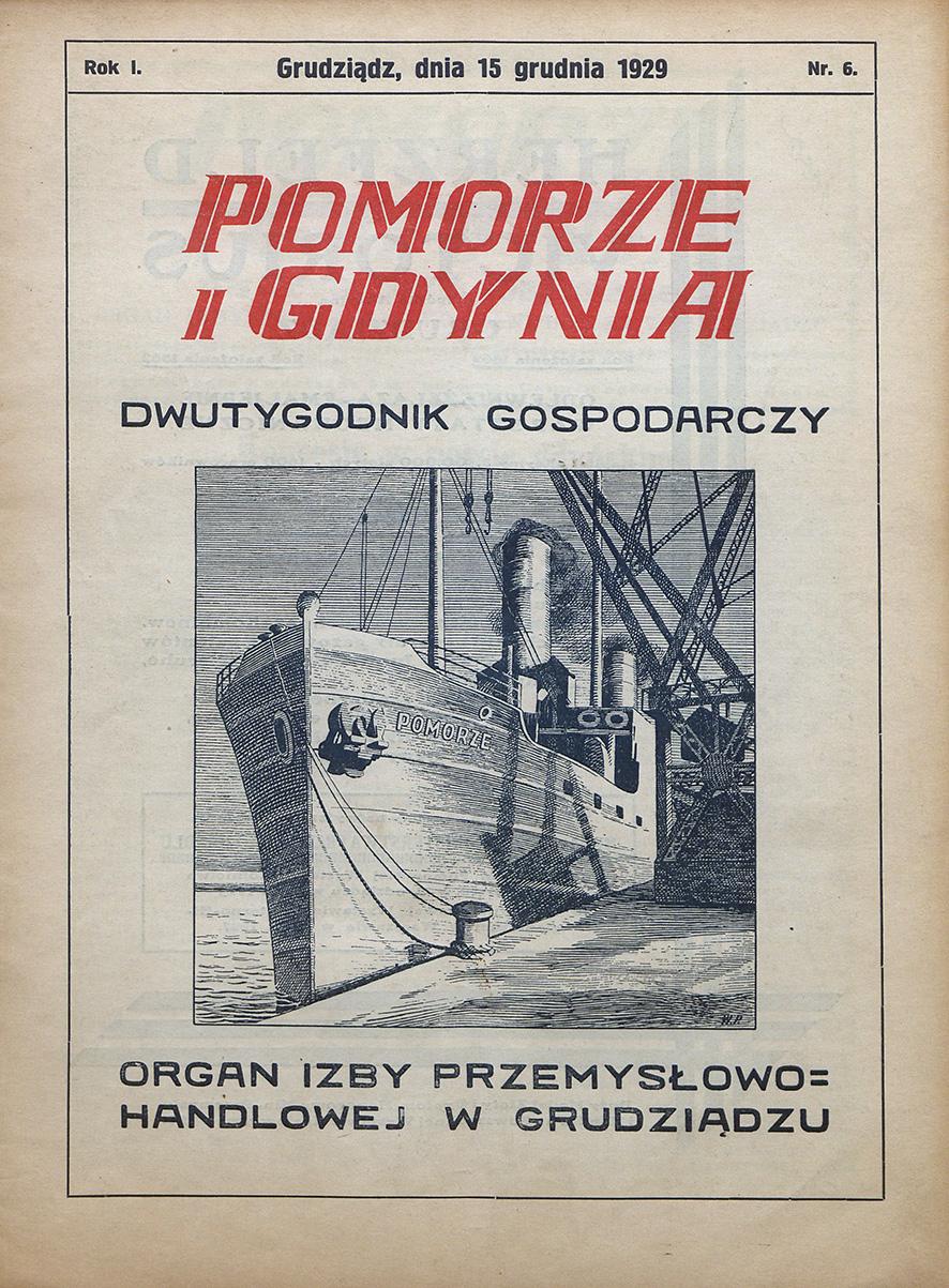 Pomorze i Gdynia : dwutygodnik gospodarczy : organ Izby Przemysłowo-Handlowej w Grudziądzu / Izba Przemysłowo-Handlowa w Grudziądzu. - 1929, nr 6