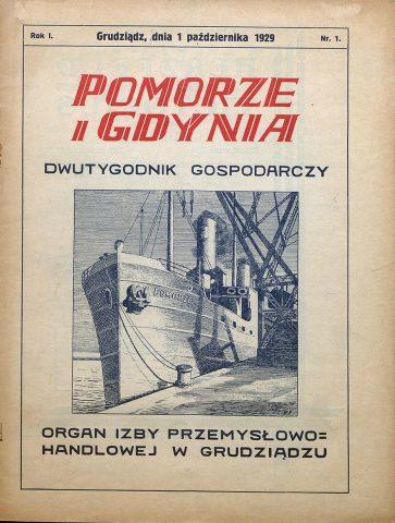 Pomorze i Gdynia : dwutygodnik gospodarczy : organ Izby Przemysłowo-Handlowej w Grudziądzu / Izba Przemysłowo-Handlowa w Grudziądzu. - 1929, nr 1