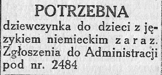 POTRZEBNA dziewczynka do dzieci z językiem niemieckim z a r a z. Zgłoszenia do Administracji pod nr. 2484 // Gazeta Gdyńska. - 1939