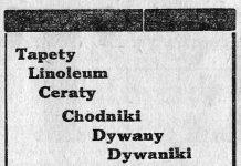 Tapety Linoleum Ceraty Chodniki ... i wszelkie inne przybory do wewnętrznej dekoracji mieszkań poleca korzystnie Waligórski Gdynia - Świętojańska 10 tel. 32-87