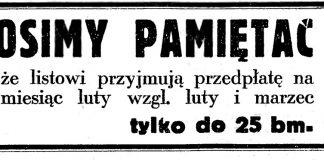 PROSIMY PAMIĘTAĆ, że listowi przyjmują przedpłatę na miesiąc luty wzgl. luty i marzec tylko do 25 bm. // Gazeta Gdańska. - 1935, nr 12, s. 12