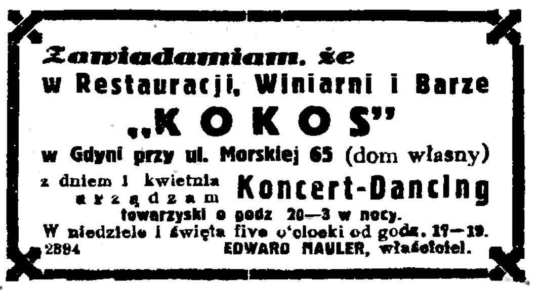 """Zawiadamiamy, że w Restauracji, Winiarni i Barze """"K O K O S"""" w Gdyni przy ul. Morskiej 65 (dom własny) z dniem 1 kwietnia urządzam Koncert-Dancing towarzyski ... Edward Mauler, właściciel"""