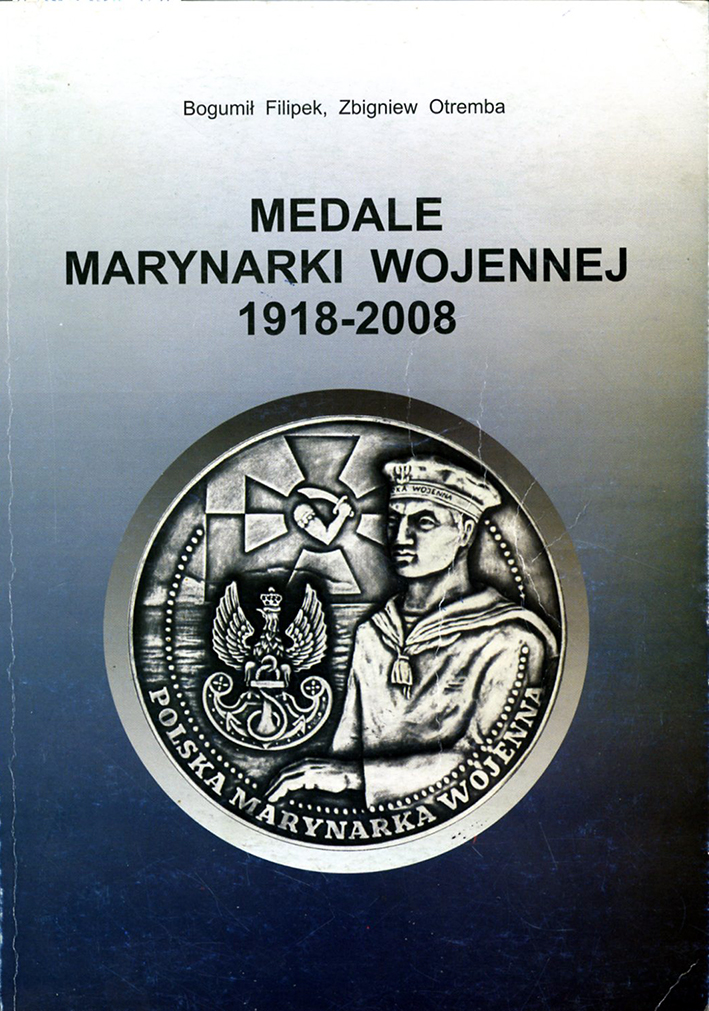 Medale Marynarki Wojennej 1918-2008 / Bogumił Filipek, Zbigniew Otremba