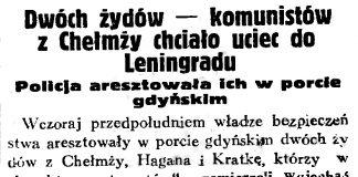 Dwóch żydów - komunistów z Chełmży chciało uciec do Leningradu. Policja aresztowała ich w porcie gdyńskim // Gazeta Gdańska. - 1934, nr 171, s. 5