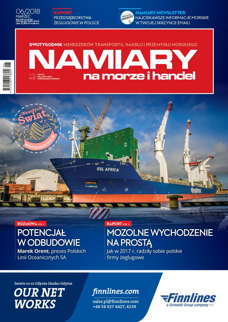 Namiary na morze i handel: dwutygodnik menedżerów transportu, handlu i przemysłu morskiego 2018, nr 6 (marzec)
