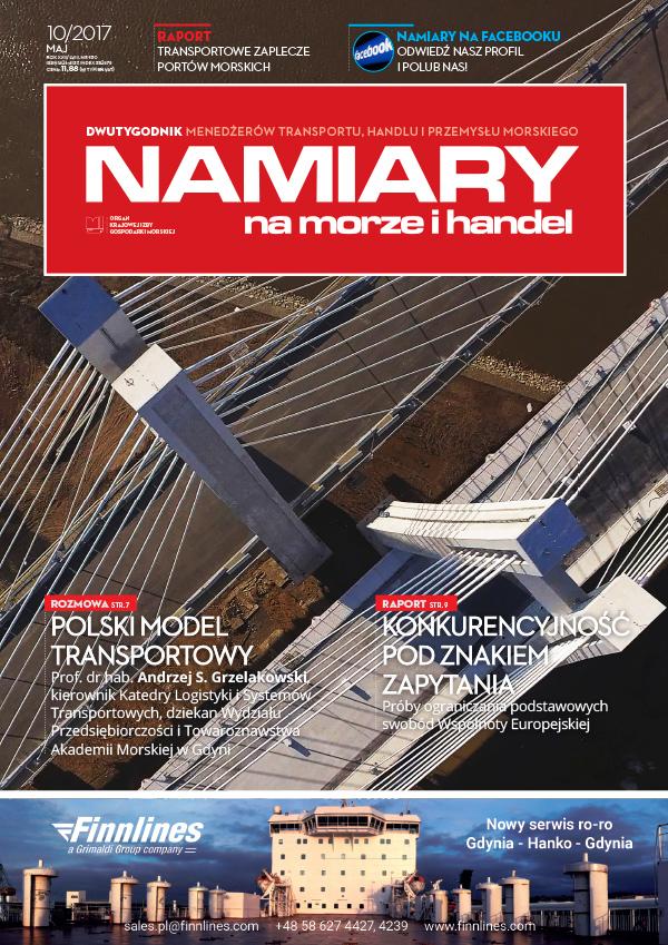 Namiary na morze i handel: dwutygodnik menedżerów transportu, handlu i przemysłu morskiego 2017, nr 10 (maj)