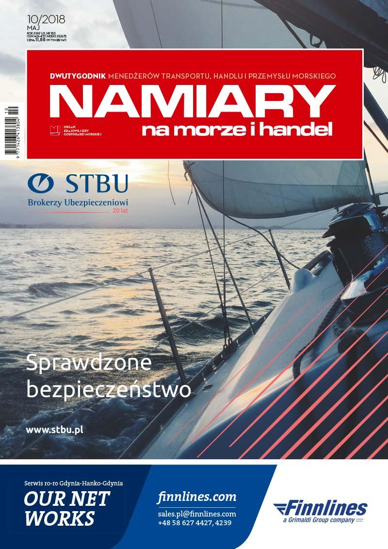 Namiary na morze i handel: dwutygodnik menedżerów transportu, handlu i przemysłu morskiego 2018, nr 10 (maj)