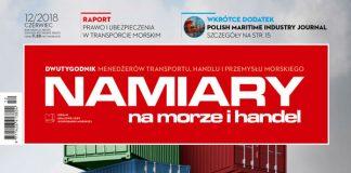 Namiary na morze i handel: dwutygodnik menedżerów transportu, handlu i przemysłu morskiego 2018, nr 12 (czerwiec)