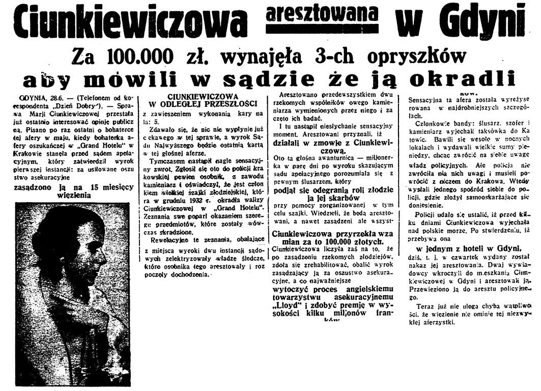 Ciunkciewiczowa aresztowana w Gdyni. Za 100.000 zł. wynajęła 3-ch opryszków aby mówili w sądzie że ją okradli // Dzień Dobry. - 1932, nr 178, s. 3
