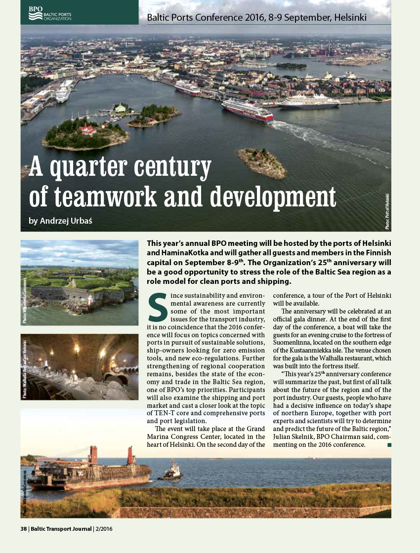 A quarter century of teamwork and development. Baltic Ports Conference 2016, 8-9 September, Helsinki / Andrzej Urbaś // Baltic Transport Journal. - 2016, nr 2, s. 38. - Il.