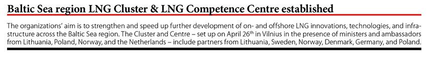 Baltic Sea region LNG Cluster & LNG Competence Centre established // Baltic Transport Journal. - 2017, nr 2, s. 11