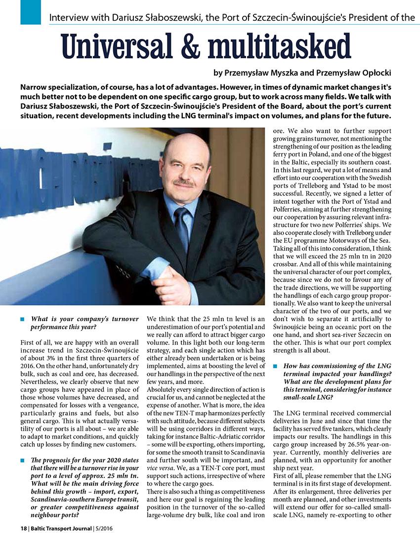 Universal & multitasked. Interview with Dariusz Słaboszewski, the Port of Szczecin-Świnoujście's President of the board / Przemysław Myszka, Przemysław Opłocki // Baltic Transport Journal. - 2016, nr 5, s. 18-19. - Portr.