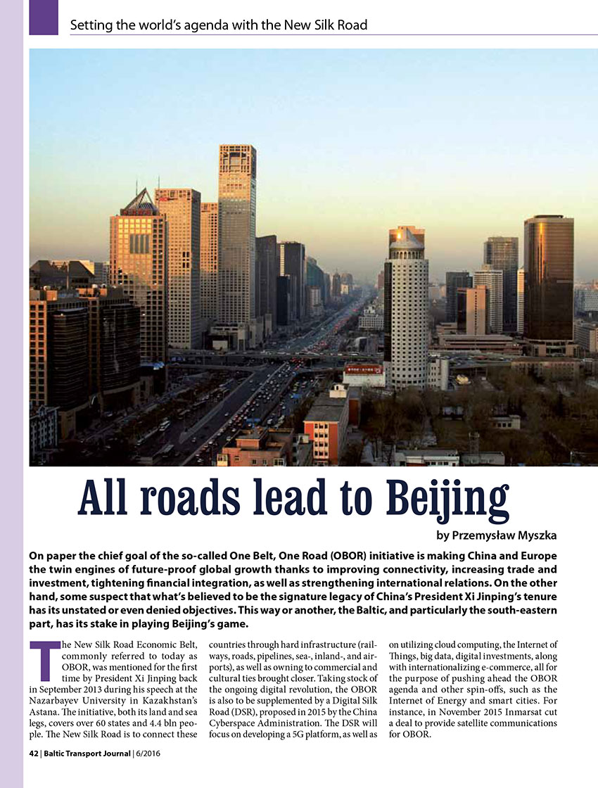 All roads lead to Beijing / Przemysław Myszka // Baltic Transport Journal. - 2016, nr 6, s. 37-41. - Il.