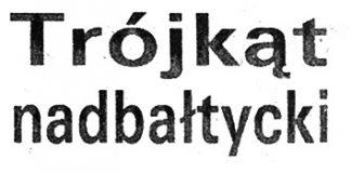 Trójkąt nadbałtycki / O.B. // Kurier Gdyński. - 1992, nr 1, s. 3