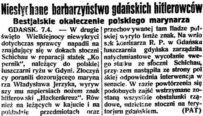 Niesłychane barbarzyństwo gdańskich hitlerowców. Bestjalskie okaleczenie polskiego marynarza / (PAT) // Gazeta Polska. - 1931, nr 95, s.1